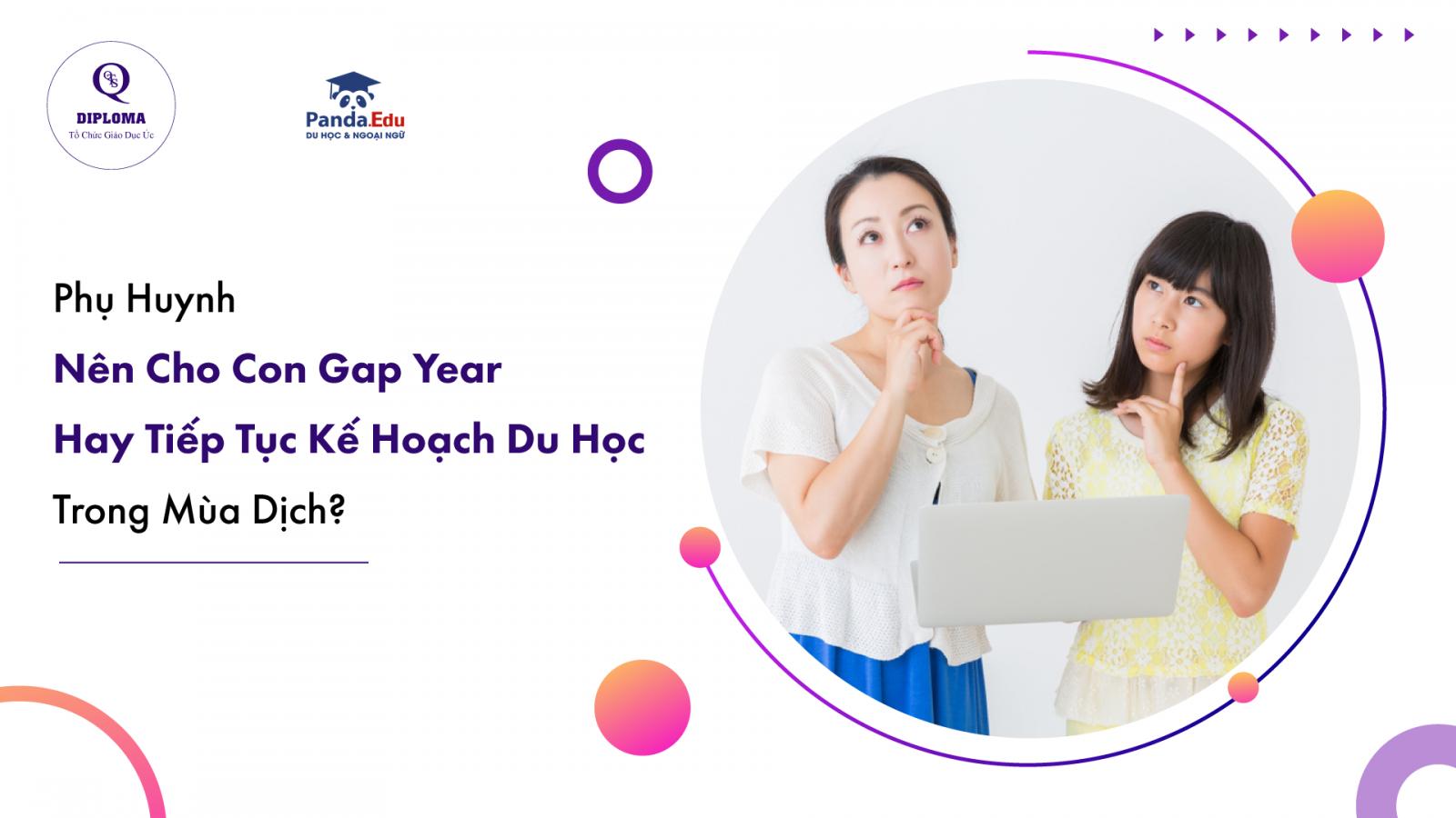 Phụ Huynh Nên Cho Con Gap Year Hay Tiếp Tục Kế Hoạch Du Học Trong Mùa Dịch?